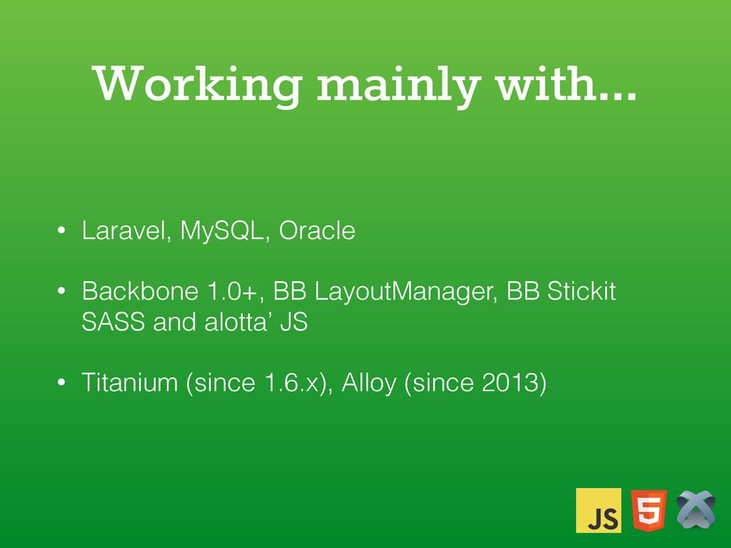 Working mainly with… • Laravel, MySQL, Oracle •...