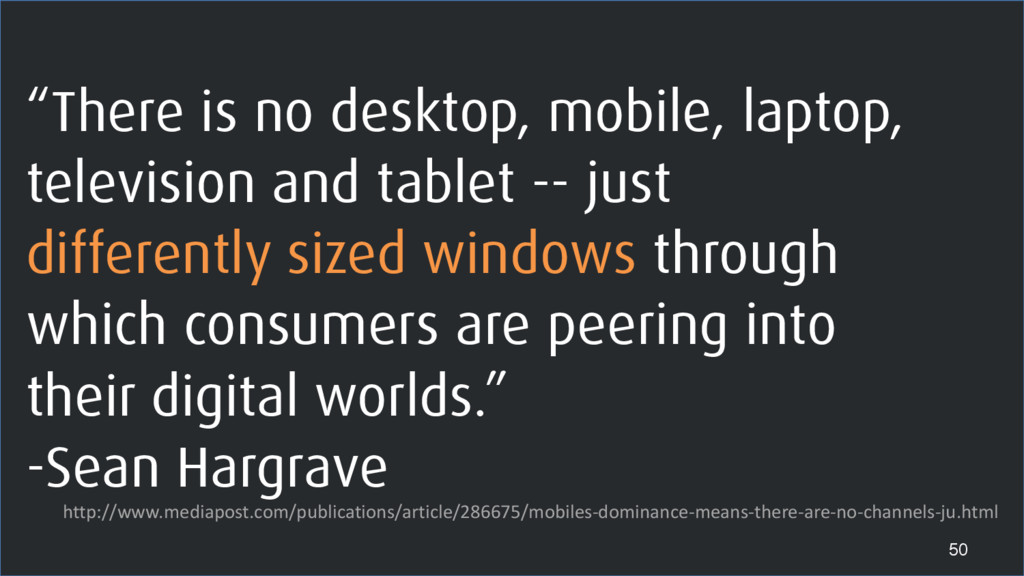 """""""There is no desktop, mobile, laptop, televisio..."""