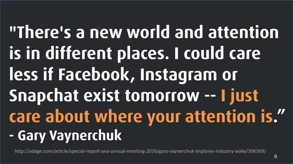 """""""There's a new world and attention is in differ..."""