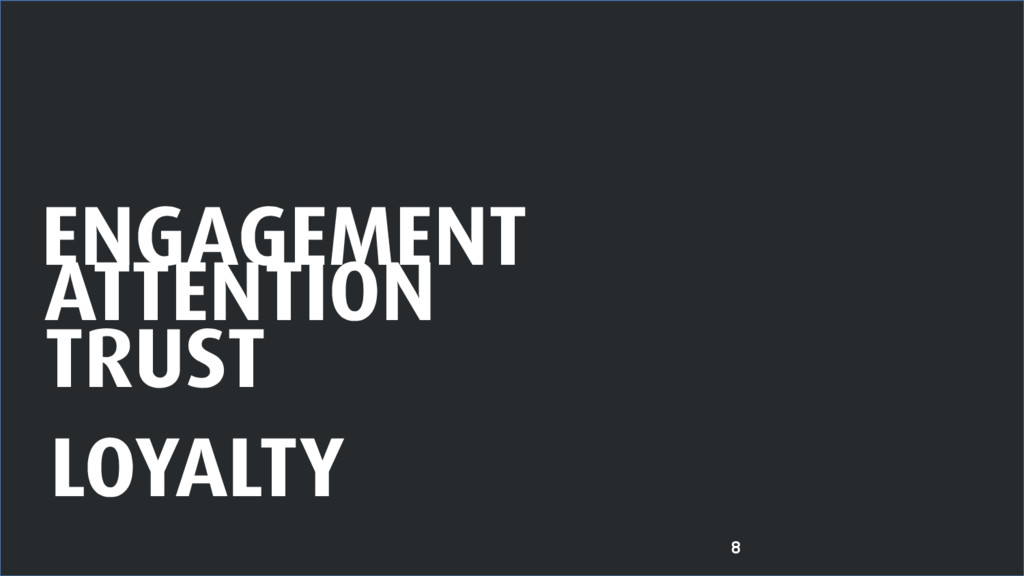8 ATTENTION ENGAGEMENT LOYALTY TRUST