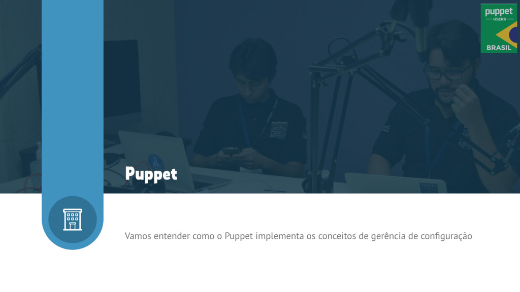 Vamos entender como o Puppet implementa os conc...