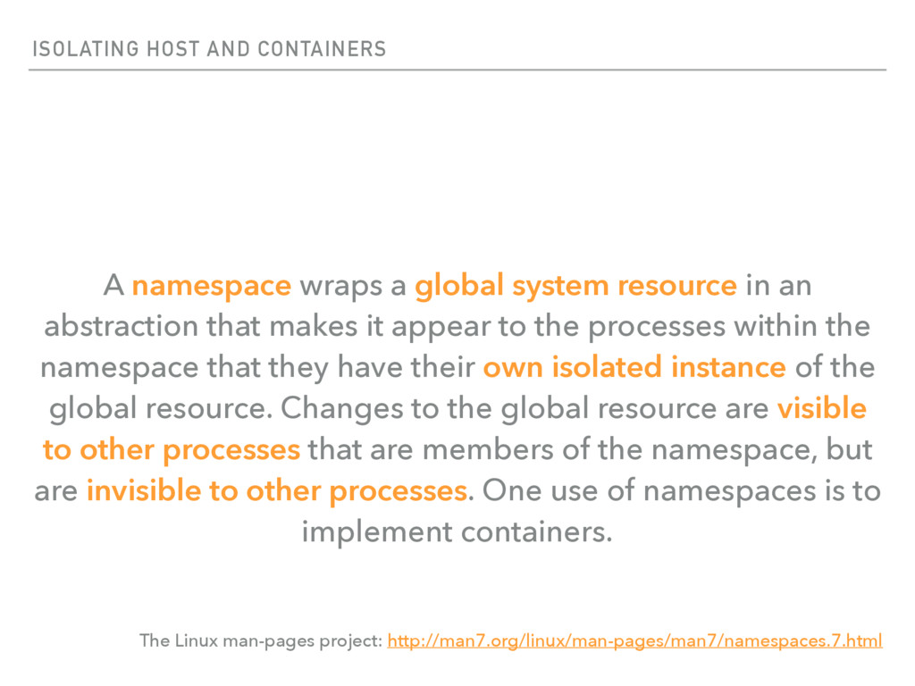ISOLATING HOST AND CONTAINERS A namespace wraps...