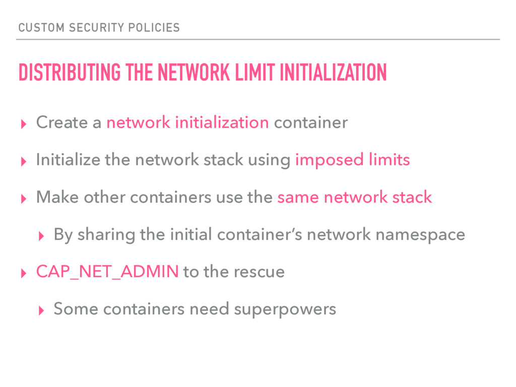 CUSTOM SECURITY POLICIES DISTRIBUTING THE NETWO...