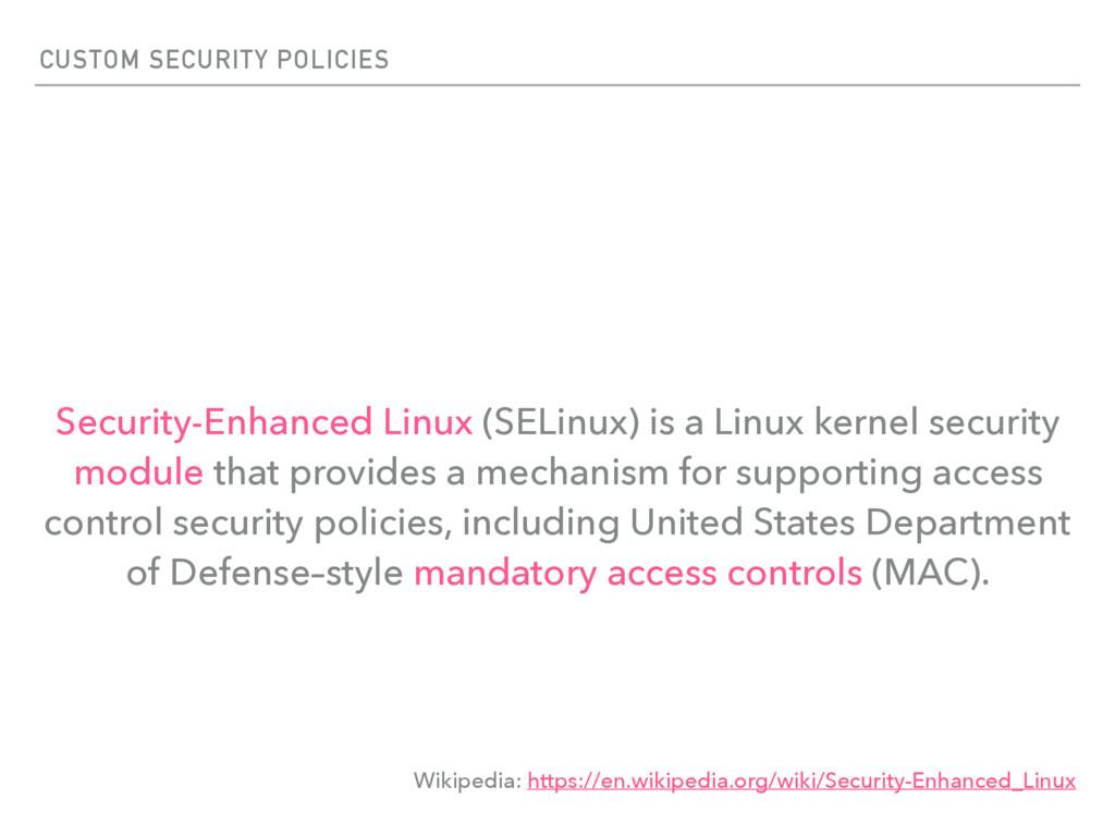 CUSTOM SECURITY POLICIES Security-Enhanced Linu...
