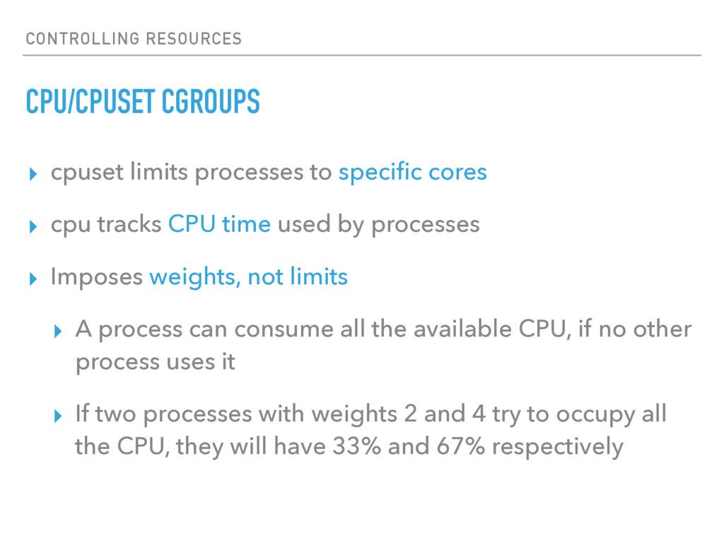CONTROLLING RESOURCES CPU/CPUSET CGROUPS ▸ cpus...