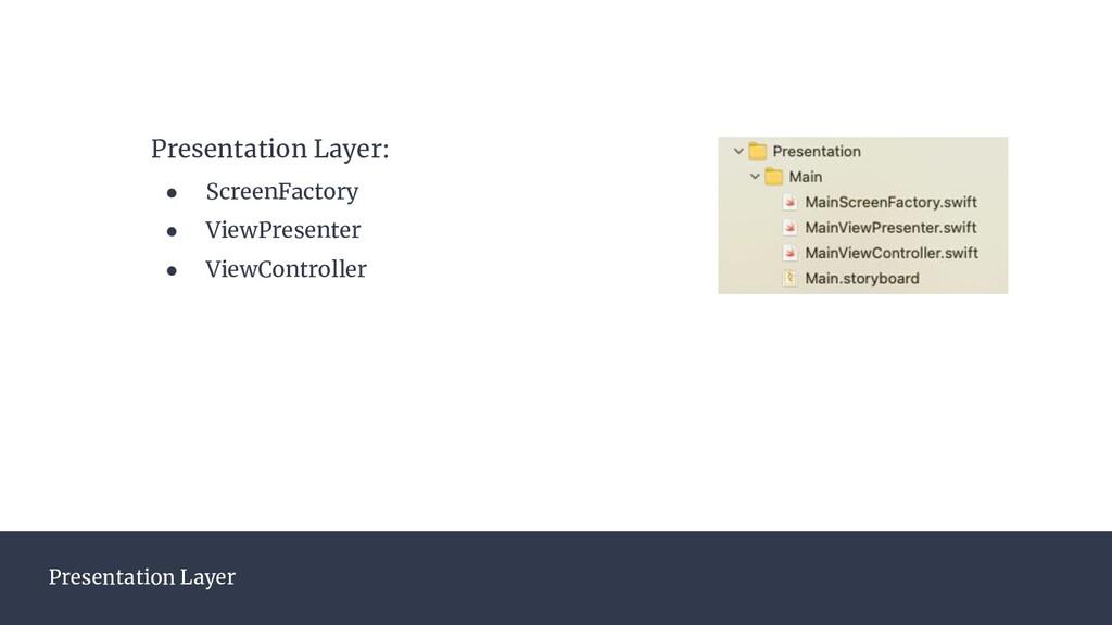 Presentation Layer Presentation Layer: ● Screen...