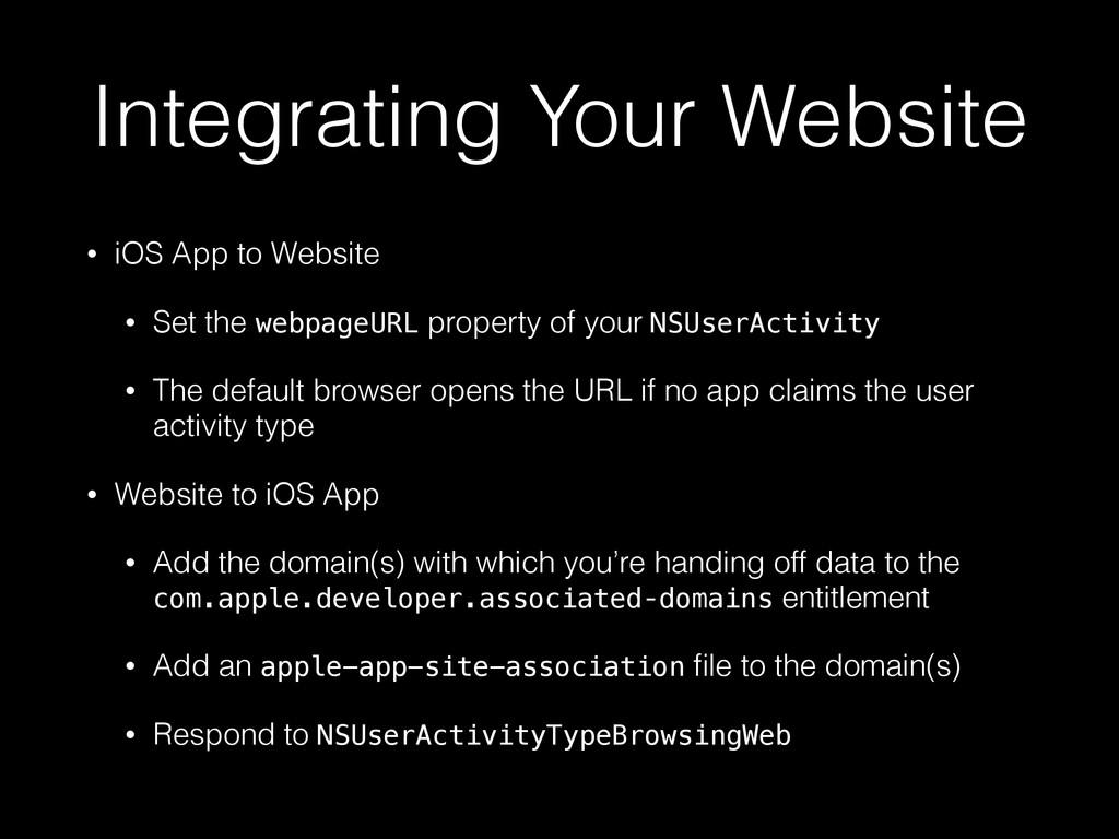 Integrating Your Website • iOS App to Website •...