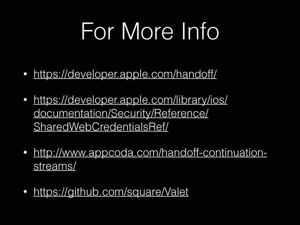 For More Info • https://developer.apple.com/han...