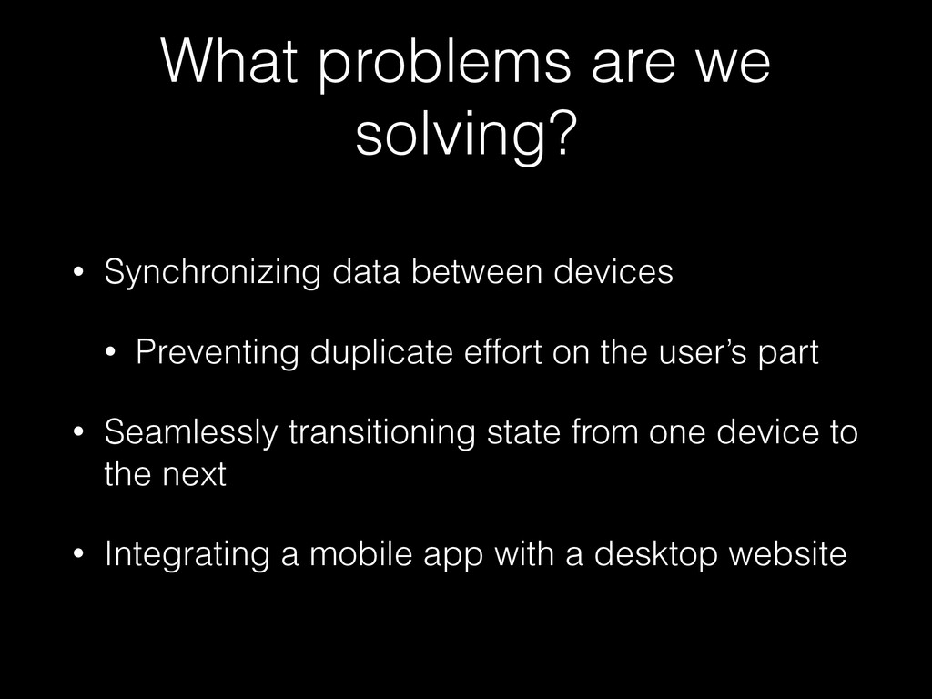What problems are we solving? • Synchronizing d...