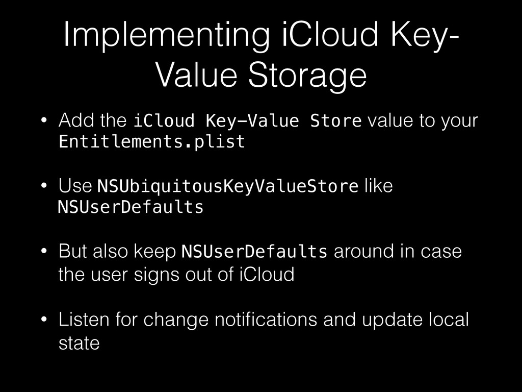 Implementing iCloud Key- Value Storage • Add th...