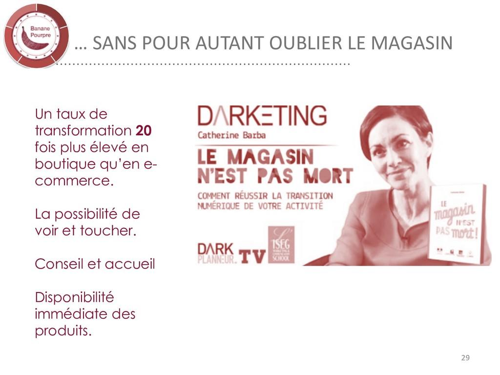 … SANS POUR AUTANT OUBLIER LE MAGASIN 29 Un tau...