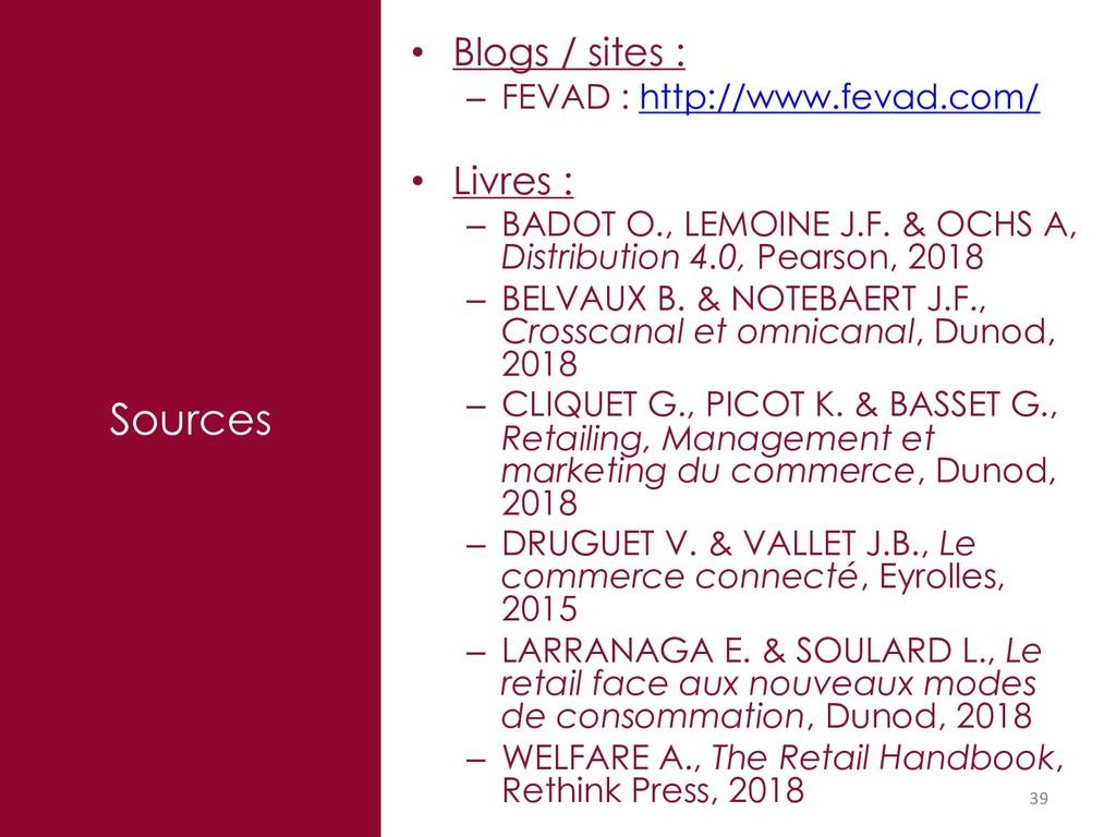 Sources 39 • Blogs / sites : – FEVAD : http://w...