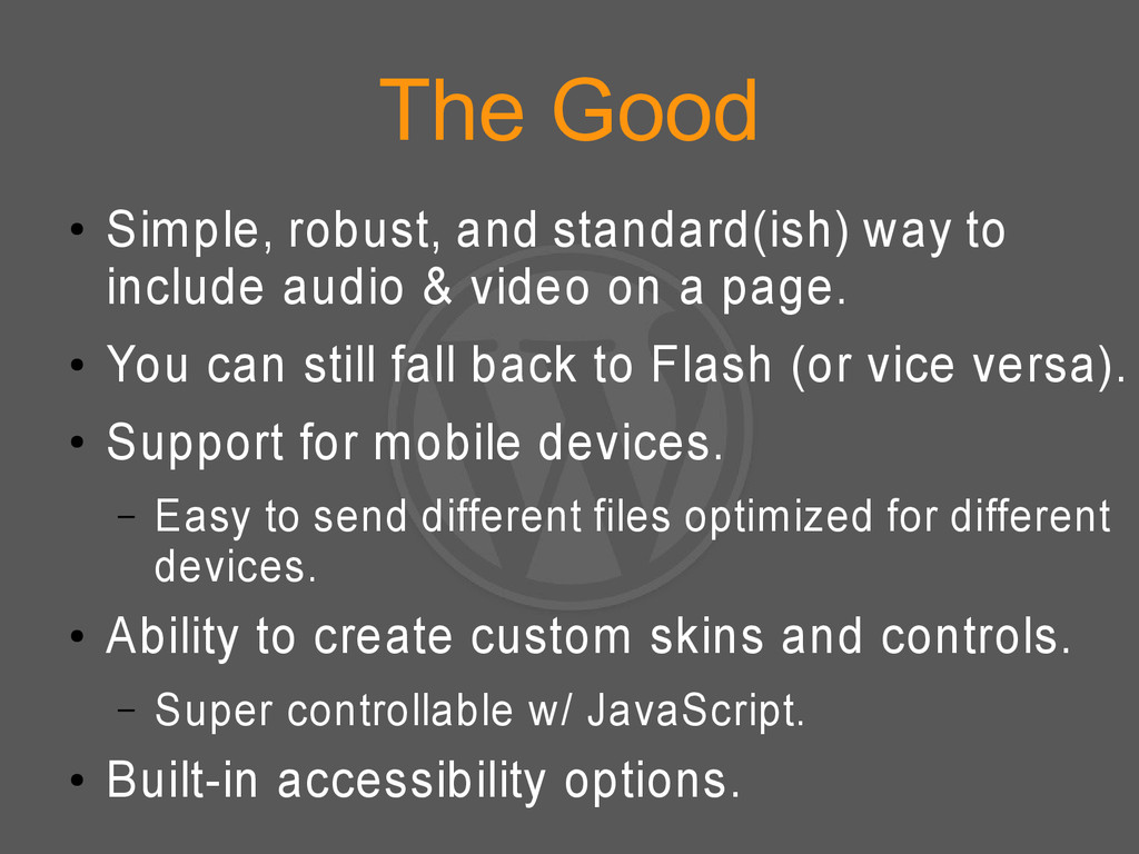 The Good ● Simple, robust, and standard(ish) wa...