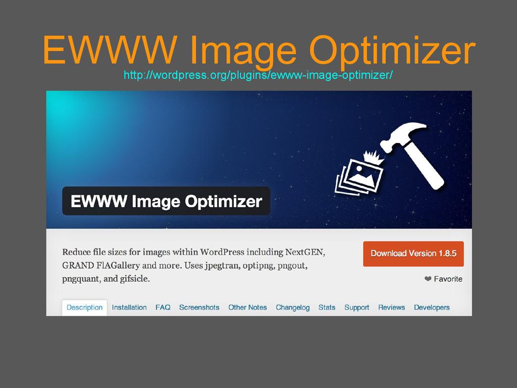 EWWW Image Optimizer http://wordpress.org/plugi...