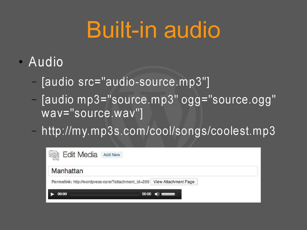 """Built-in audio ● Audio – [audio src=""""audio-sour..."""