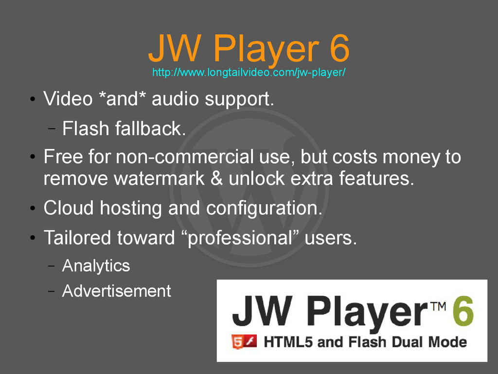 JW Player 6 ● Video *and* audio support. – Flas...
