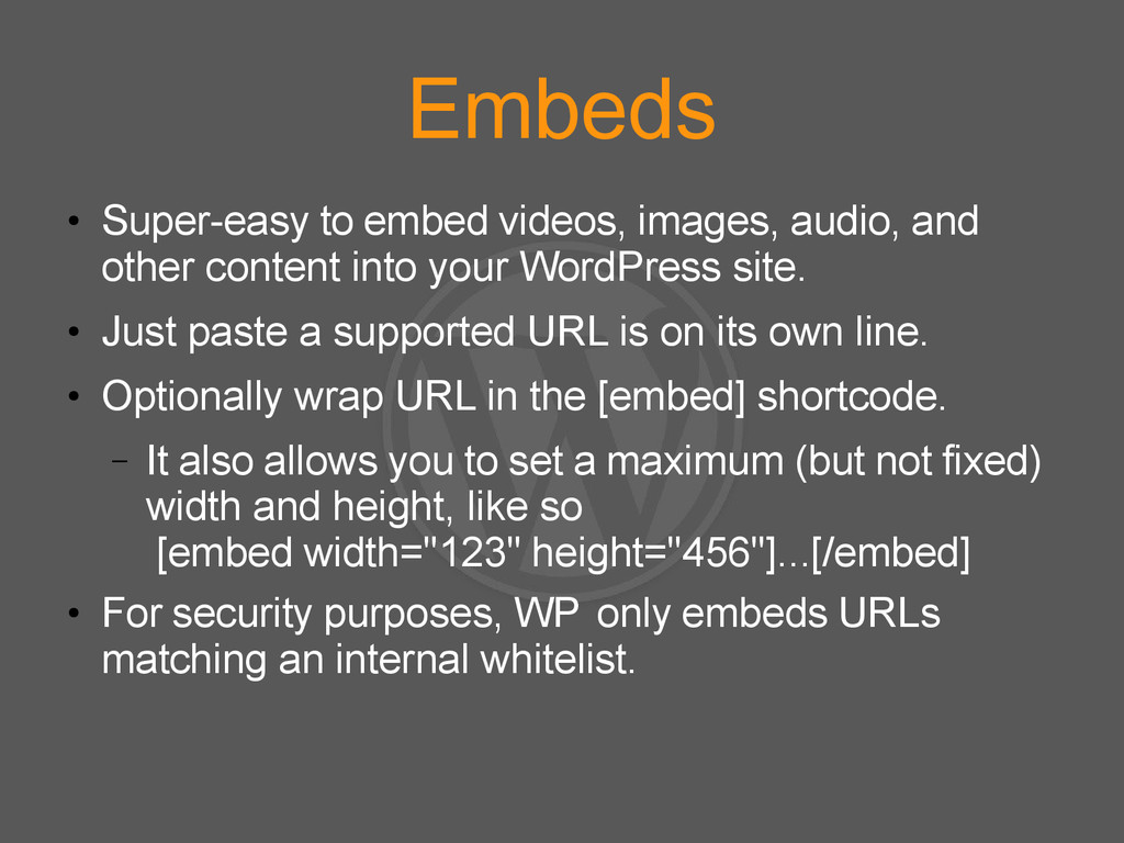 Embeds ● Super-easy to embed videos, images, au...