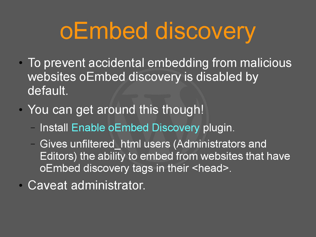 oEmbed discovery ● To prevent accidental embedd...