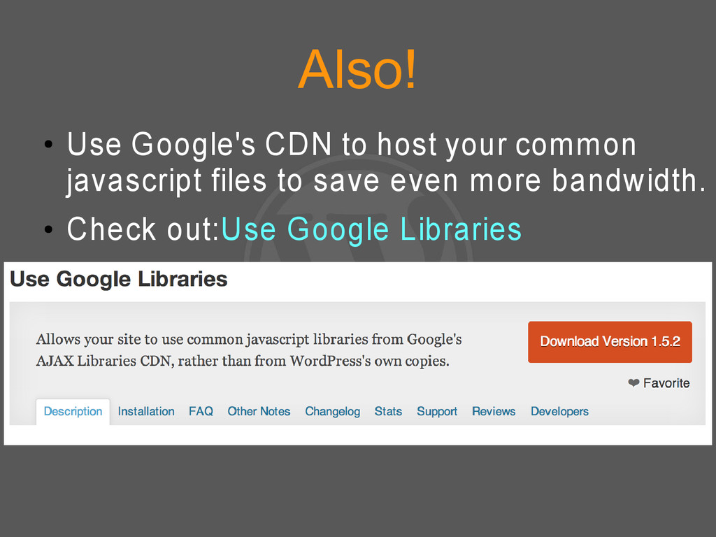 Also! ● Use Google's CDN to host your common ja...