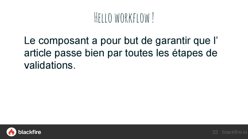 blackfire.io Hello workflow ! Le composant a po...