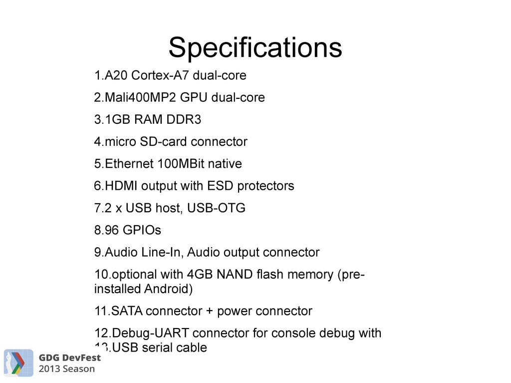 Specifications 1.A20 Cortex-A7 dual-core 2.Mali...