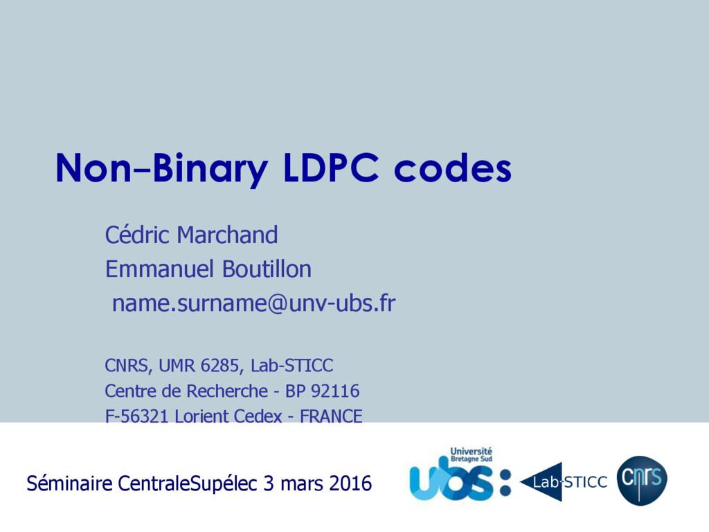 Non-Binary LDPC codes Cédric Marchand Emmanuel ...