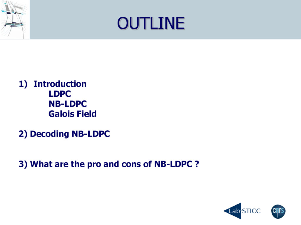 OUTLINE 1) Introduction LDPC NB-LDPC Galois Fie...