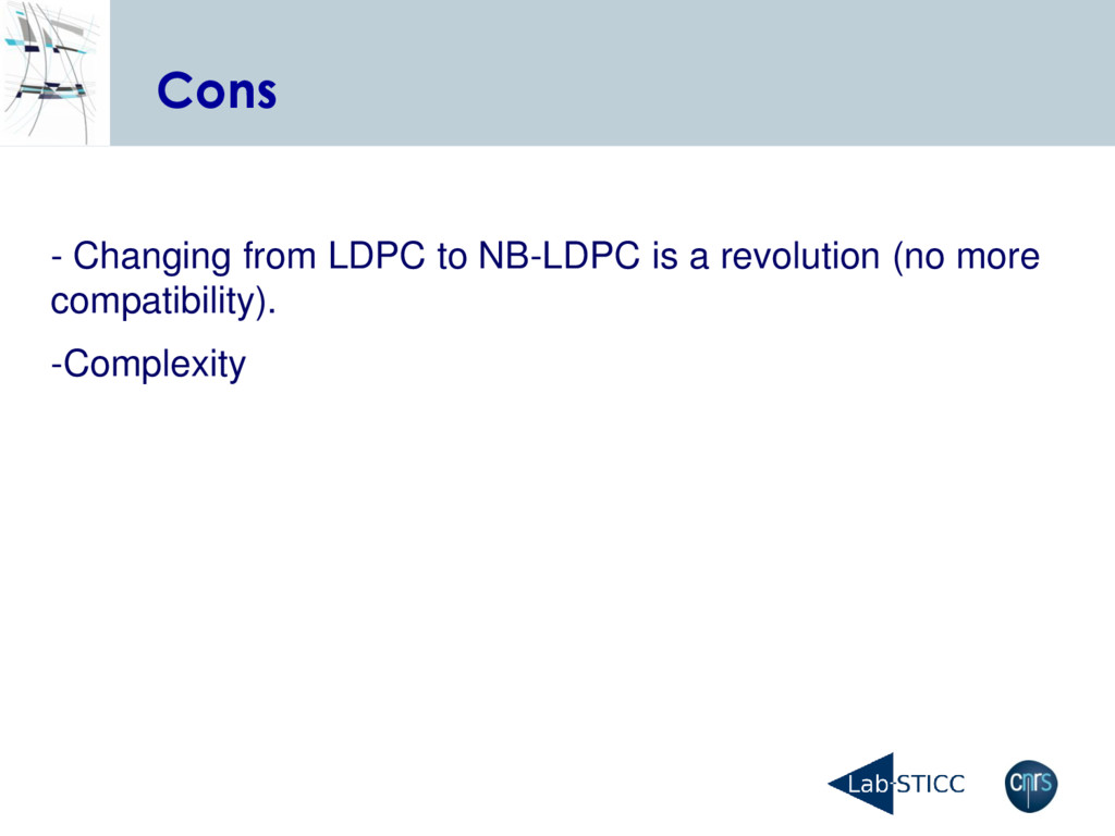 Cons - Changing from LDPC to NB-LDPC is a revol...