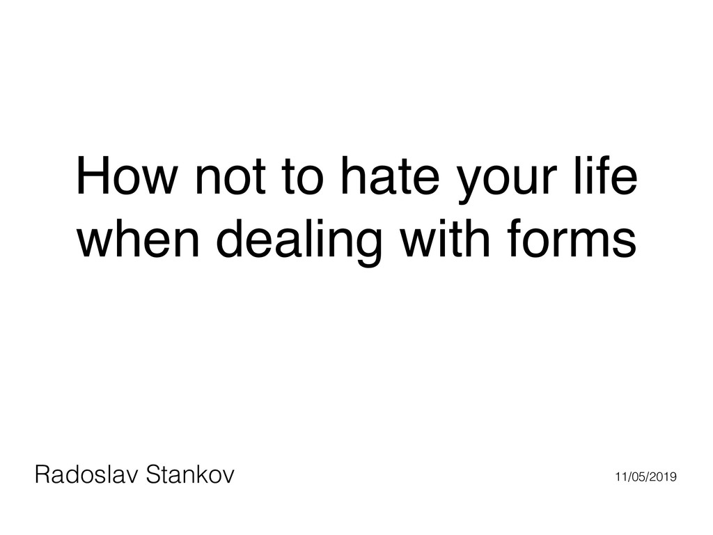 How not to hate your life when dealing with for...