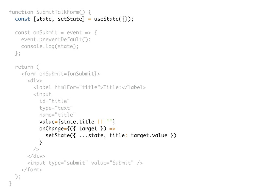 function SubmitTalkForm() { const [state, setSt...