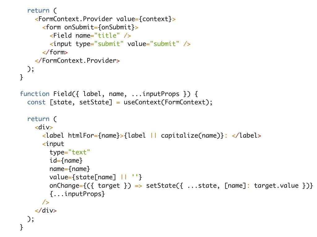 return ( <FormContext.Provider value={context}>...