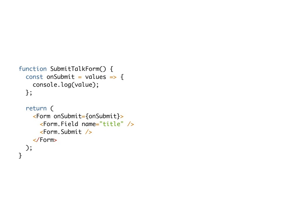 function SubmitTalkForm() { const onSubmit = va...