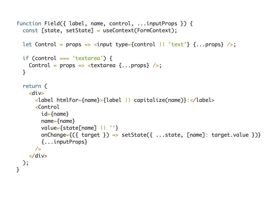 function Field({ label, name, control, ...input...