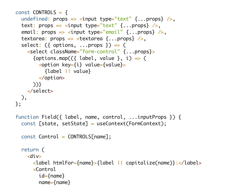 const CONTROLS = { undefined: props => <input t...