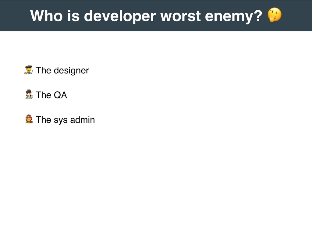 """ The designer # The QA $ The sys admin  Who i..."