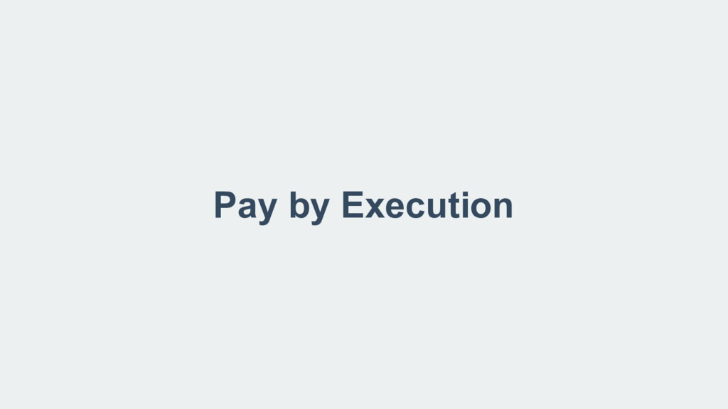 Pay by Execution