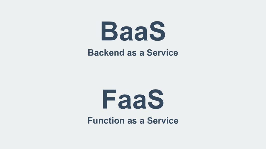 BaaS Backend as a Service FaaS Function as a Se...