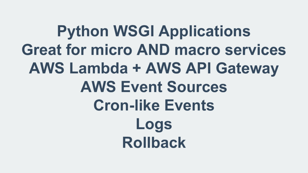 Python WSGI Applications Great for micro AND ma...