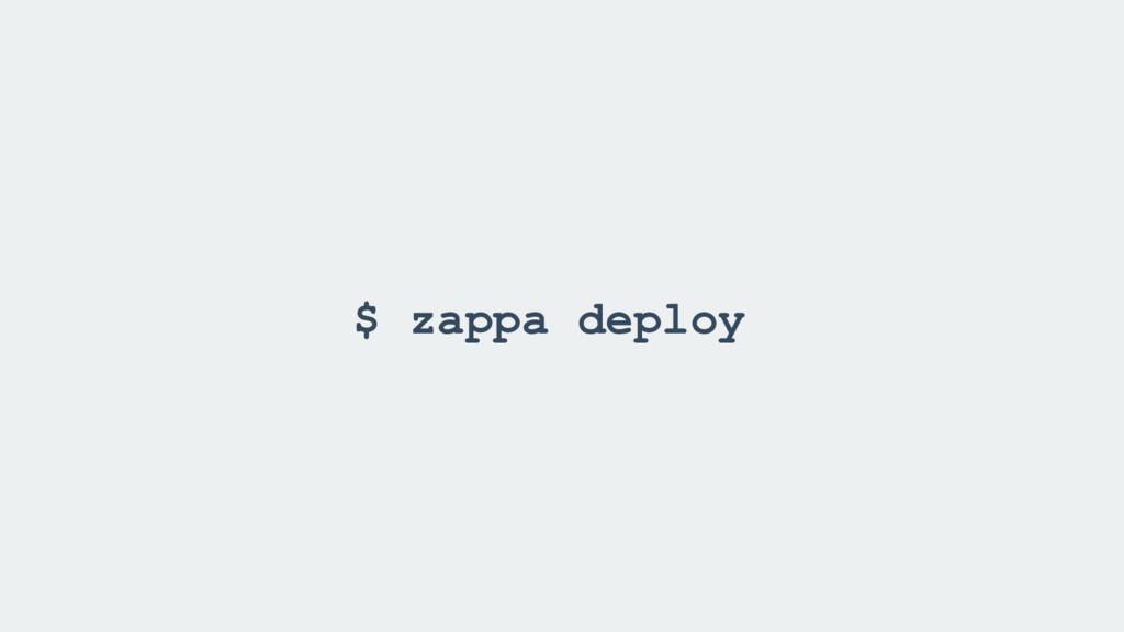 $ zappa deploy