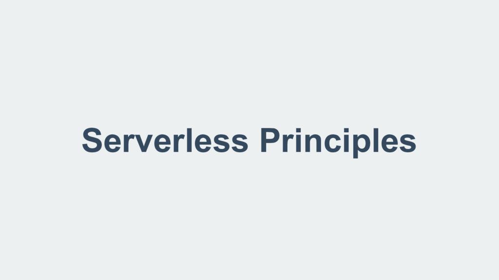 Serverless Principles