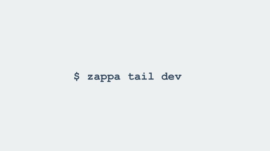 $ zappa tail dev