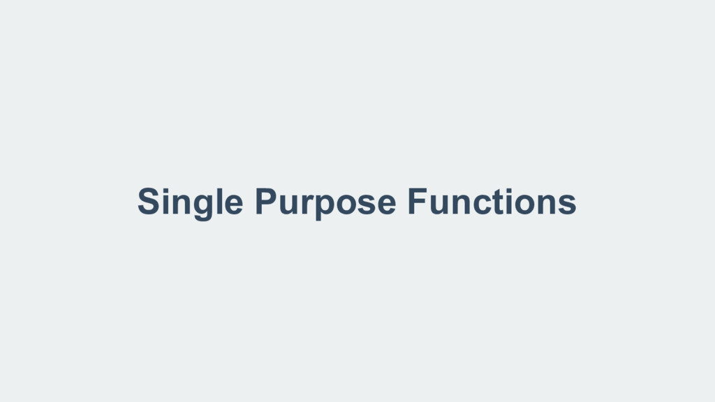 Single Purpose Functions