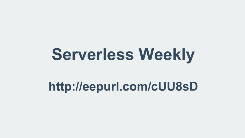 Serverless Weekly http://eepurl.com/cUU8sD