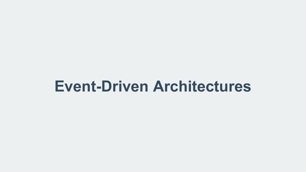 Event-Driven Architectures