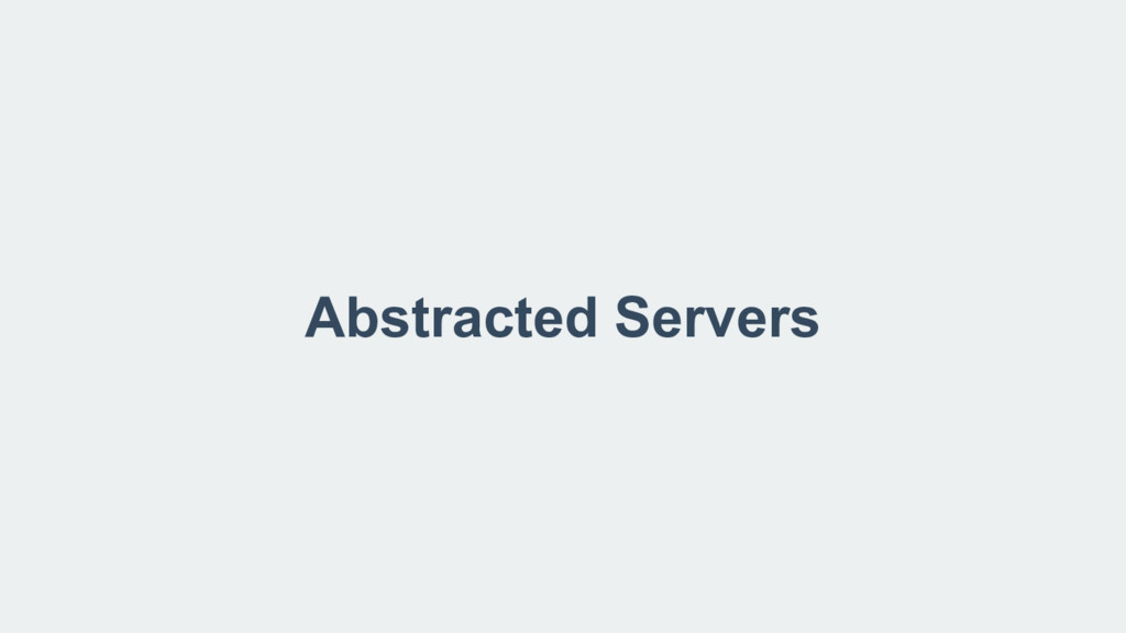 Abstracted Servers