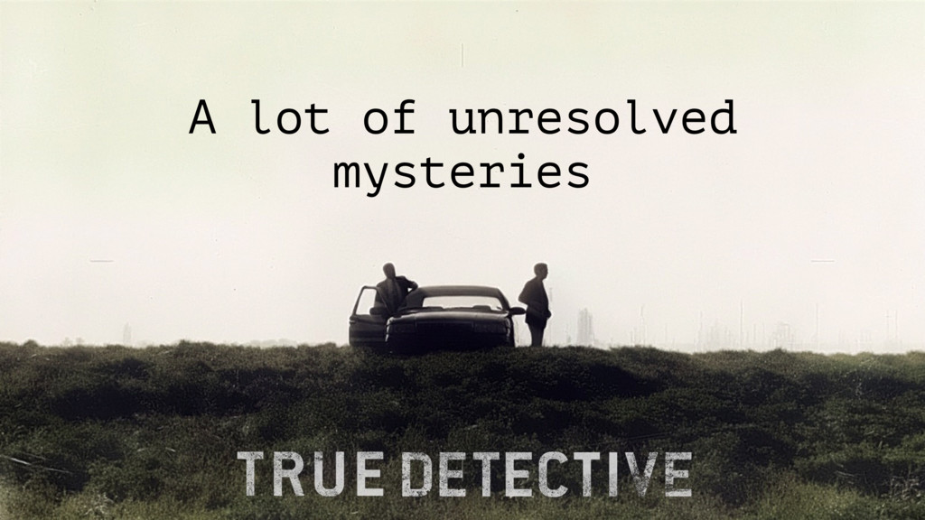 A lot of unresolved mysteries