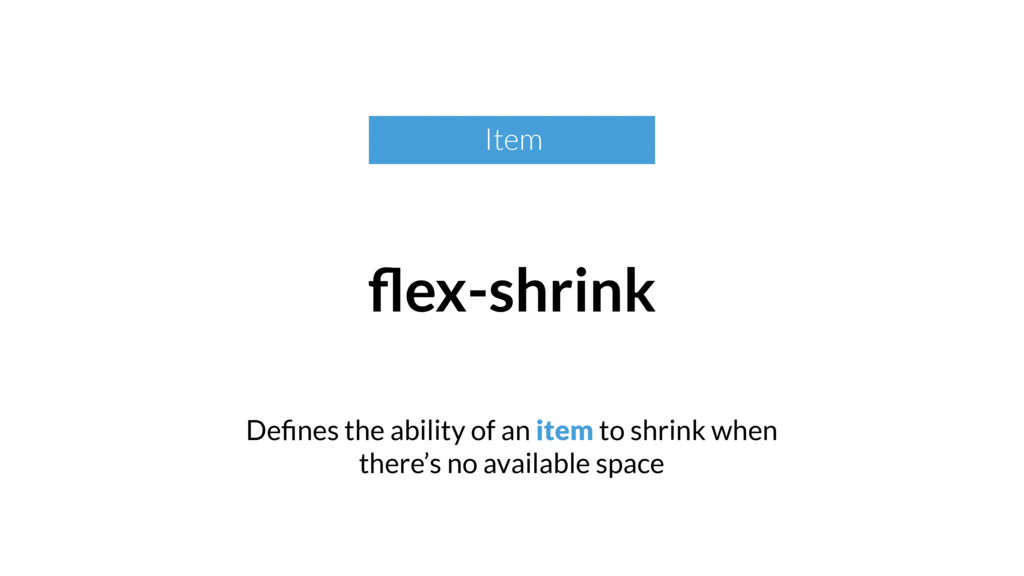 Defines the ability of an item to shrink when th...