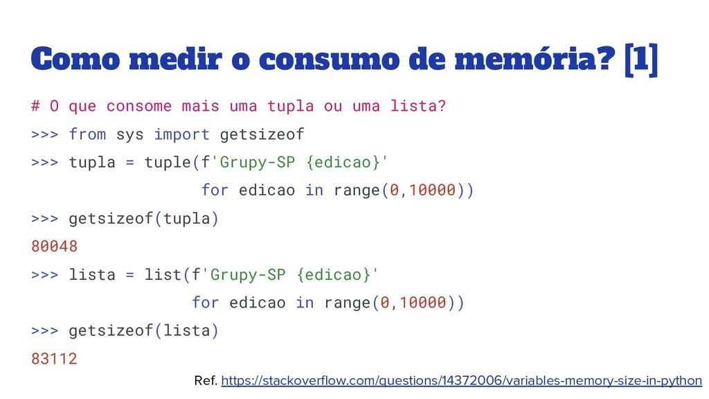 Como medir o consumo de memória? [1] Ref. https...