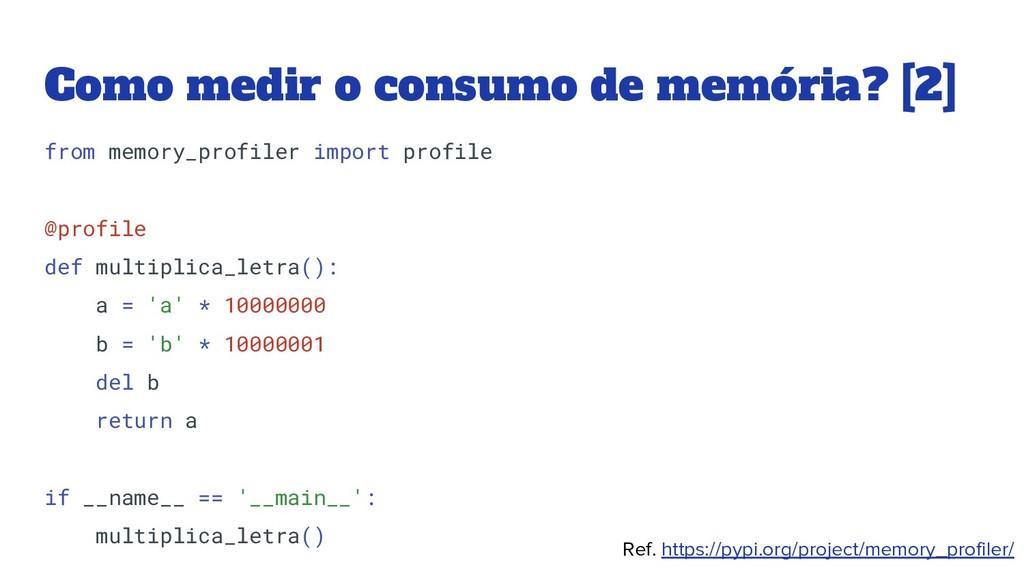 Como medir o consumo de memória? [2] from memor...