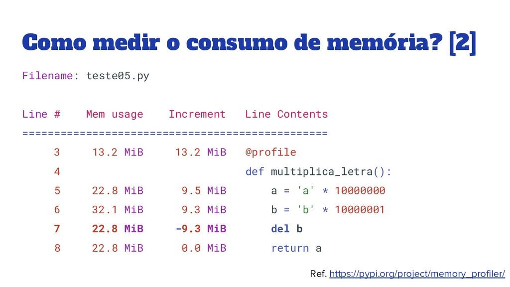 Como medir o consumo de memória? [2] Filename: ...